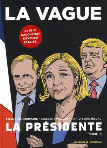 LA PRESIDENTE TOME 3 : LA VAGUE